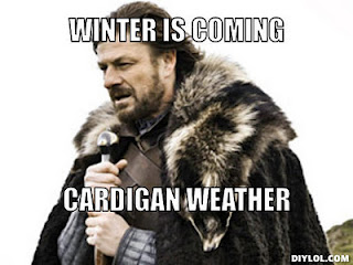 Winter-is-coming-meme-generator-winter-is-coming-cardigan-weather-9c7f4e