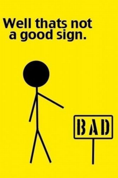Well_2bthats_2bnot_2ba_2bgood_2bsign_medium