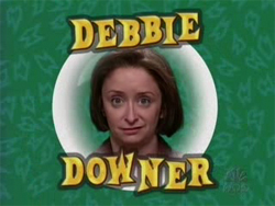 Debbie_downer1_medium