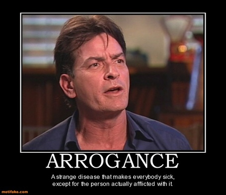Arrogance-sheen-funy-self-destruction-demotivational-posters-1299625507_medium