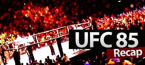 UFC 85 Recap
