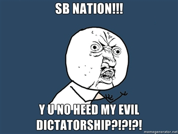 Sb-nation-y-u-no-heed-my-evil-dictatorship_medium