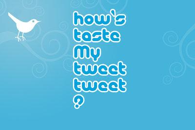 Hows_taste_my_tweet_tweet